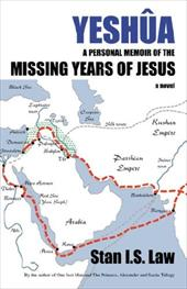Yeshua a Personal Memoir of the Missing Years of Jesus - Law, Stan I. S.