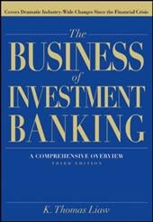 The Business of Investment Banking: A Comprehensive Overview - Liaw, K. Thomas