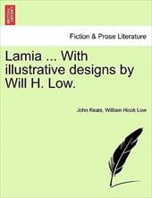 Lamia ... with Illustrative Designs by Will H. Low. - Keats, John / Low, William Hicok