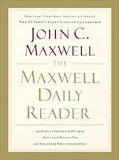 The Maxwell Daily Reader: 365 Days of Insight to Develop the Leader Within You and Influence Those Around You - Maxwell, John C.