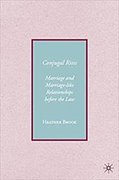 Conjugal Rites: Marriage and Marriage-Like Relationships Before the Law - Brook, Heather