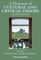 A Dictionary of Cultural and Critical Theory - Payne, Michael / Barbera, Jessica Rae