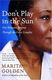 Don't Play in the Sun: One Woman's Journey Through the Color Complex - Golden, Marita