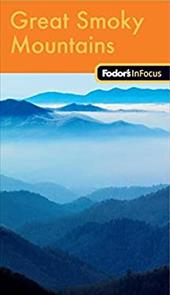 Fodor's in Focus Great Smoky Mountains National Park - Ream, Michael / Sluder, Lan / Jabado, Salwa