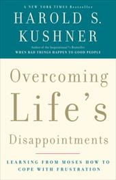 Overcoming Life's Disappointments - Kushner, Harold S.