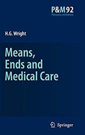 Means, Ends and Medical Care - Wright, H. G.