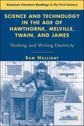 Science and Technology in the Age of Hawthorne, Melville, Twain, and James: Thinking and Writing Electricity - Halliday, Sam