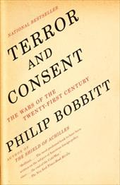 Terror and Consent: The Wars for the Twenty-First Century - Bobbitt, Philip