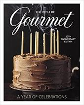 The Best of Gourmet: A Year of Celebrations - Gourmet Magazine