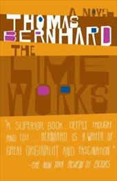 The Lime Works - Bernhard, Thomas / Wilkins, Sophie