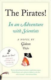 The Pirates!: An Adventure with Scientists & An Adventure with Ahab - Defoe, Gideon
