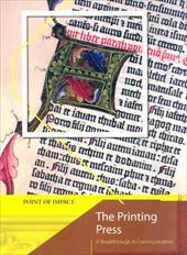 The Printing Press: A Breakthrough in Communication - Tames, Richard