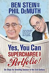 Yes, You Can Supercharge Your Portfolio!: Six Steps for Investing Success in the 21st Century - Stein, Benjamin / DeMuth, Phil