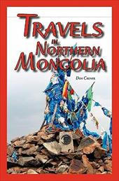 Travels in Northern Mongolia - Croner, Don