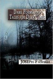 Dark Poems and Tales for Dark Times - Fasheh, Joseph
