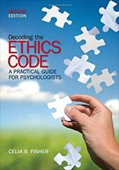 Decoding the Ethics Code: A Practical Guide for Psychologists - Fisher, Celia B.