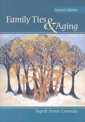 Family Ties & Aging - Connidis, Ingrid Arnet