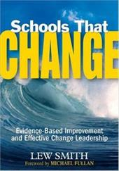 Schools That Change: Evidence-Based Improvement and Effective Change Leadership - Smith, Lew / Fullan, Michael