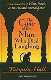 The Case of the Man Who Died Laughing: From the Files of Vish Puri, India's Most Private Investigator - Hall, Tarquin