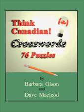 Think Canadian! Crosswords: 76 Puzzles - Olson, Barbara / MacLeod, Dave