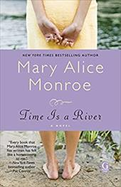Time Is a River - Monroe, Mary Alice