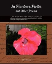 In Flanders Fields and Other Poems - McCrae, John