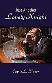 Just Another Lonely Knight - Macon, Carrie L.