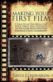 Making Your First Film - Robinson, David C.