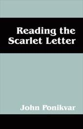 Reading the Scarlet Letter - Ponikvar, John