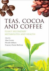 Teas, Cocoa and Coffee: Plant Secondary Metabolites and Health - Crozier, Alan / Ashihara, Hiroshi / Tomas-Barberan, Francisco