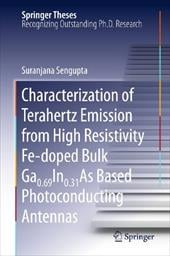 Characterization of Terahertz Emission from High Resistivity Fe-Doped Bulk Ga0.69in0.31as Based Photoconducting Antennas - Sengupta, Suranjana