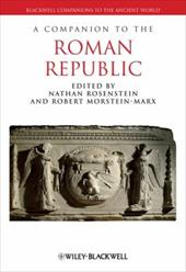 A Companion to the Roman Republic - Rosenstein, Nathan / Morstein-Marx, Robert