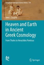 Heaven and Earth in Ancient Greek Cosmology: From Thales to Heraclides Ponticus - Couprie, Dirk L.
