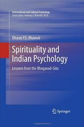 Spirituality and Indian Psychology: Lessons from the Bhagavad-Gita - Bhawuk, Dharm P. S.