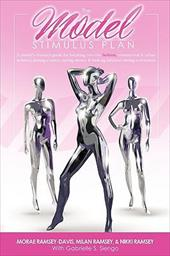 The Model Stimulus Plan: Resource Guide for Breaking Into the Fashion, Commercial & Urban Modeling Industries, Joining a Union, Sa - Ramsey-Davis, Morae / Ramsey, Milan / Ramsey, Nikki