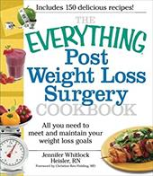 The Everything Post Weight Loss Surgery Cookbook: All You Need to Meet and Maintain Your Weight Loss Goals - Heisler, Jennifer / Fielding, Christine Ren