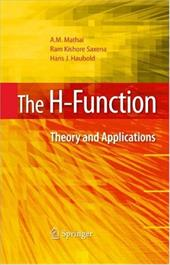 The H-Function: Theory and Applications - Mathai, A. M. / Saxena, Ram Kishore / Haubold, Hans J.
