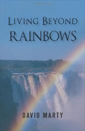 Living Beyond Rainbows - Marty, David