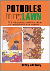 Potholes in My Lawn: 175 & More Effective Group Activities for Troubled Adolescent & Teens - Attaway, Kenny