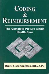 Coding & Reimbursement: The Complete Picture Within Health Care - Stace-Naughton, Denise