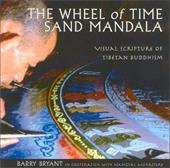The Wheel of Time Sand Mandala, New Revised Edition: Visual Scripture of Tibetan Buddhism - Bryant, Barry / Monastery, Namgyal / Dalai Lama