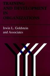 Training and Development in Organizations - Goldstein, Irwin L. / Goldstein, Robin / Goldstein, Robin Ed.
