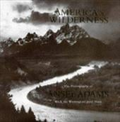 America's Wilderness - Adams, Ansel / Muir, John