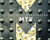 MTV: The Making of a Revolution - McGrath, Tom
