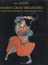 Mardi Gras Treasures: Costume Designs of the Golden Age - Schindler, Henri