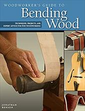 Woodworker's Guide to Bending Wood - Benson, Jonathan