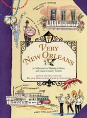 Very New Orleans: A Celebration of History, Culture, and Cajun Country Charm - Gessler, Diana Hollingsworth