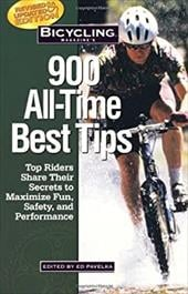 Bicycling Magazine's 900 All-Time Best T - Pavelka, Ed / Hewitt, Ben