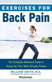 Exercises for Back Pain: The Complete Reference Guide to Caring for Your Back Through Fitness - Smith, William / Cooper, Grant