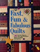 Fast, Fun and Fabulous Quilts: 30 Terrific Projects from the Country's Most Creative Designers - Nelson, Suzanne